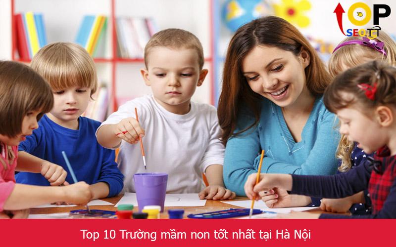 Top 10 Trường mầm non tốt nhất tại Hà Nội