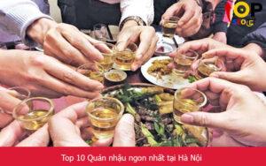 Top 10 Quán nhậu ngon nhất tại Hà Nội