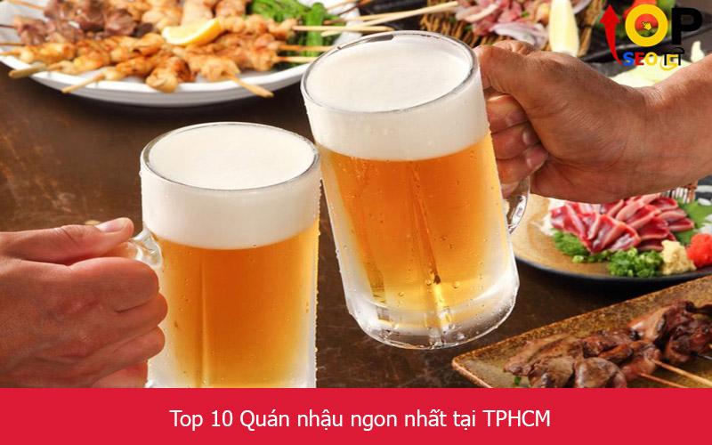 Top 10 Quán nhậu ngon nhất tại TPHCM