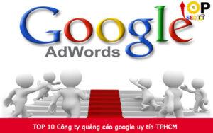 TOP 10 Công ty quảng cáo google uy tín TPHCM