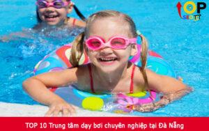 TOP 10 Trung tâm dạy bơi chuyên nghiệp tại Đà Nẵng