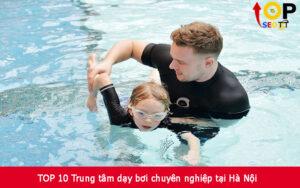 TOP 10 Trung tâm dạy bơi chuyên nghiệp tại Hà Nội