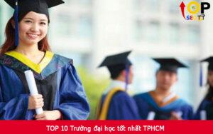 TOP 10 Trường đại học tốt nhất TPHCM