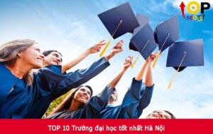 TOP 10 Trường đại học tốt nhất Hà Nội