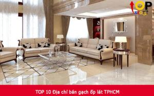 TOP 10 Địa chỉ bán gạch ốp lát TPHCM