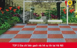 TOP 5 Địa chỉ bán gạch vỉa hè uy tín tại Hà Nội