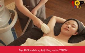 Top 10 Spa dịch vụ triệt lông uy tín TPHCM