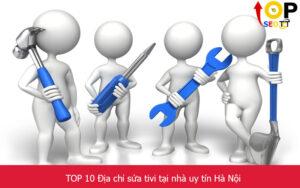 TOP 10 Địa chỉ sửa tivi tại nhà uy tín tốt nhất Hà Nội