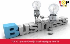 TOP 10 Dịch vụ thành lập doanh nghiệp tại TPHCM