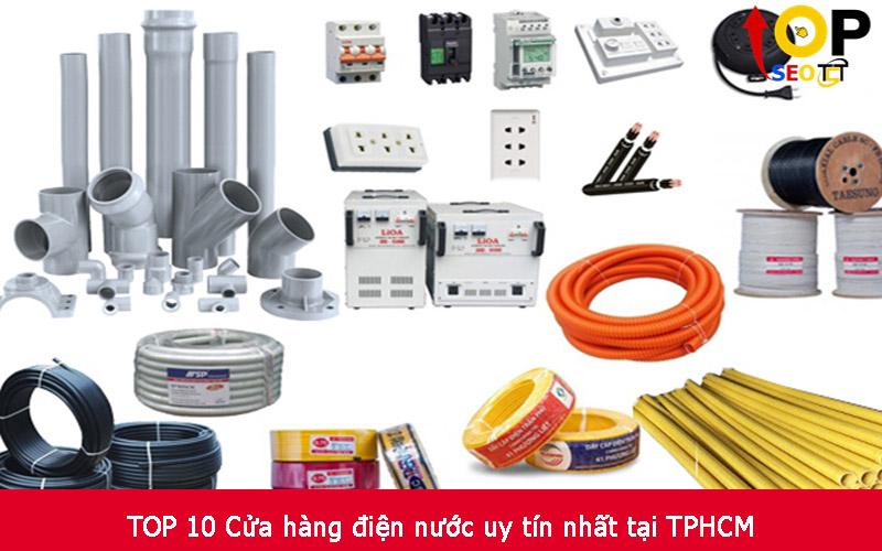 TOP 10 Cửa hàng điện nước uy tín nhất tại TPHCM