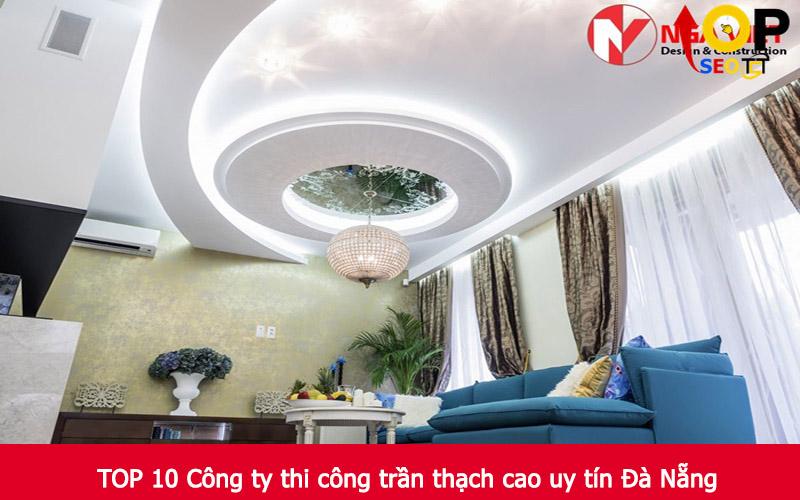 TOP 10 Công ty thi công trần thạch cao uy tín Đà Nẵng