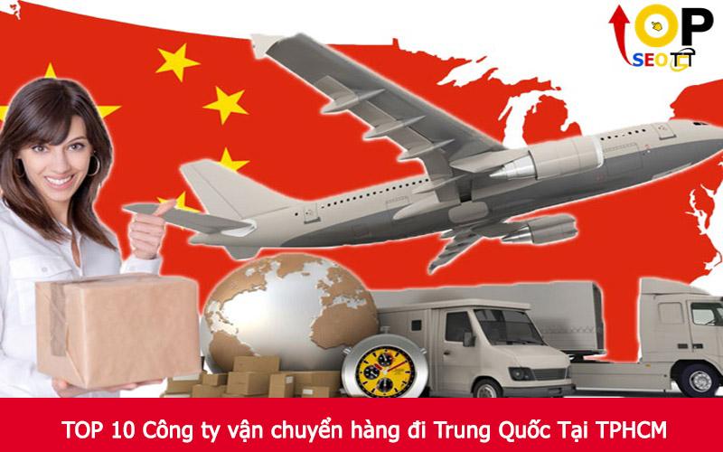 TOP 10 Công ty vận chuyển hàng đi Trung Quốc Tại TPHCM