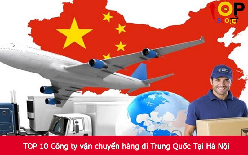 TOP 10 Công ty vận chuyển hàng đi Trung Quốc Tại Hà Nội