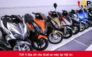 TOP 5 Địa chỉ cho thuê xe máy tại Hội An