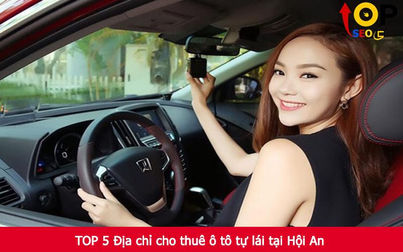 TOP 5 Địa chỉ cho thuê ô tô tự lái tại Hội An
