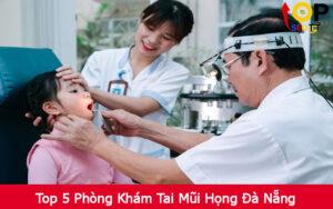 Top 5 Phòng Khám Tai Mũi Họng Đà Nẵng