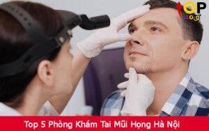 Top 5 Phòng Khám Tai Mũi Họng Hà Nội