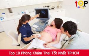 Top 10 Phòng Khám Thai Tốt Nhất TPHCM