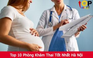 Top 10 Phòng Khám Thai Tốt Nhất Hà Nội