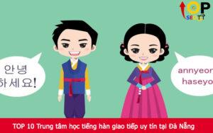 TOP 10 Trung tâm học tiếng hàn giao tiếp uy tín tại Đà Nẵng